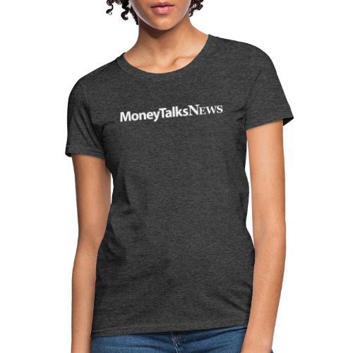 Money Talks News Logo - White - Women's T-Shirt