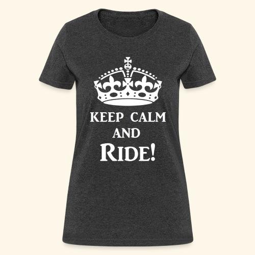 keep calm ride wht - Women's T-Shirt
