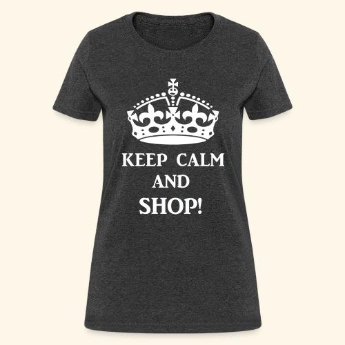 keep calm shop wht - Women's T-Shirt