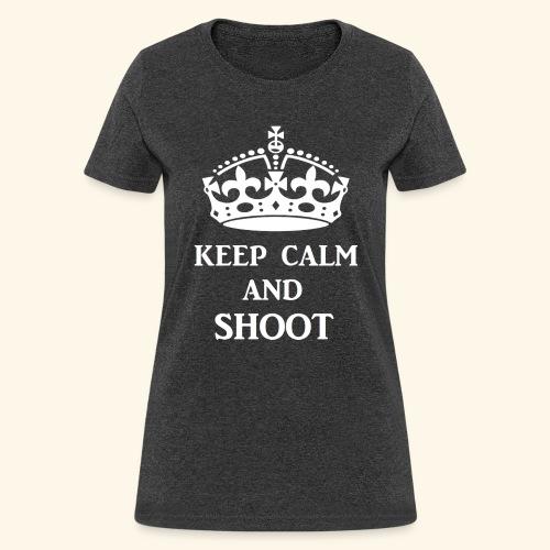 keep calm shoot wht - Women's T-Shirt