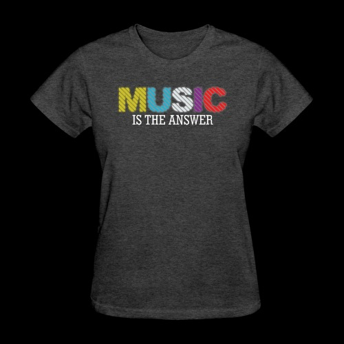 Music Is The Answer! - Women's T-Shirt