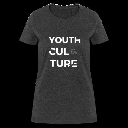 Youth Culture - Women's T-Shirt