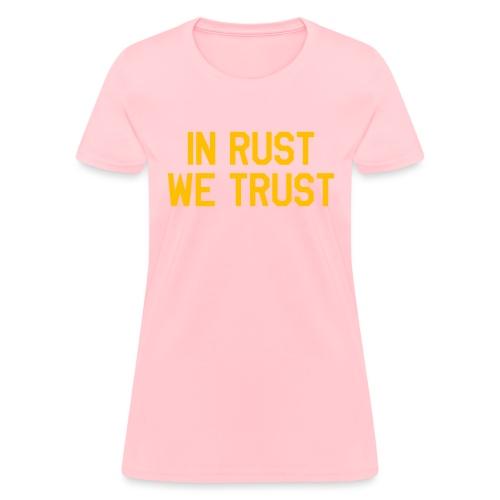In Rust We Trust II - Women's T-Shirt