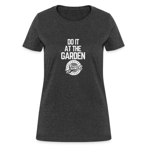 DO IT AT THE GARDEN RSG - Women's T-Shirt