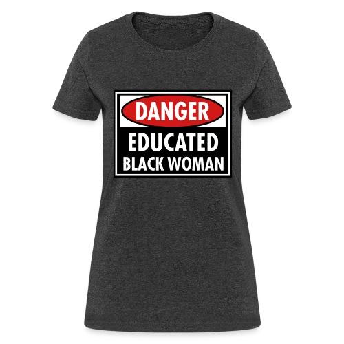Danger Educated Black Woman_ Global Couture Long S - Women's T-Shirt