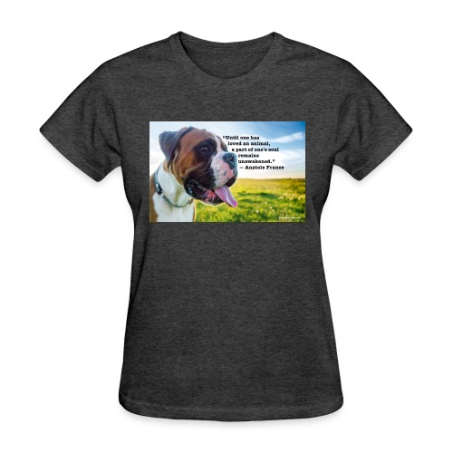 Until one has loved an animal - Women's T-Shirt