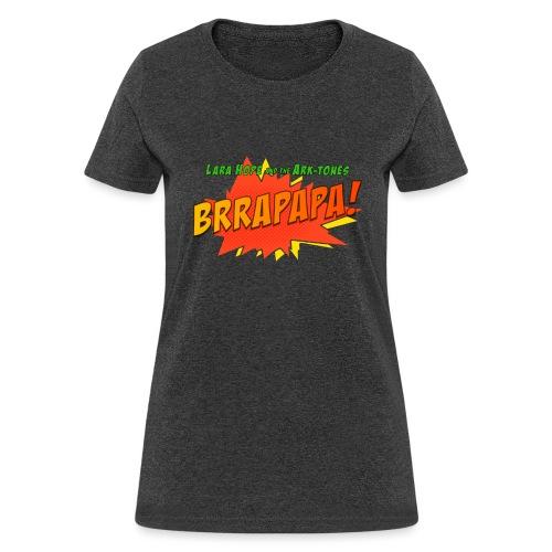 brrapapa - Women's T-Shirt