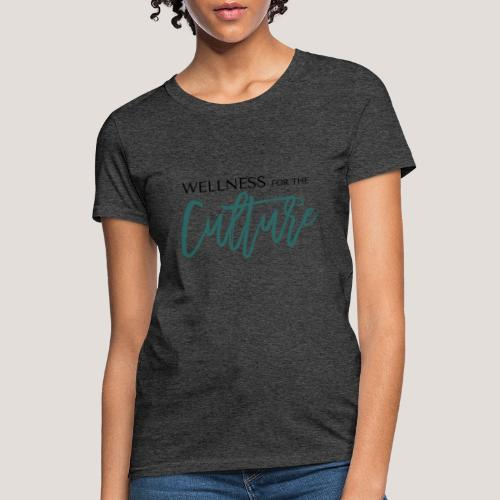 Wellness for the Culture 2.0 - Women's T-Shirt