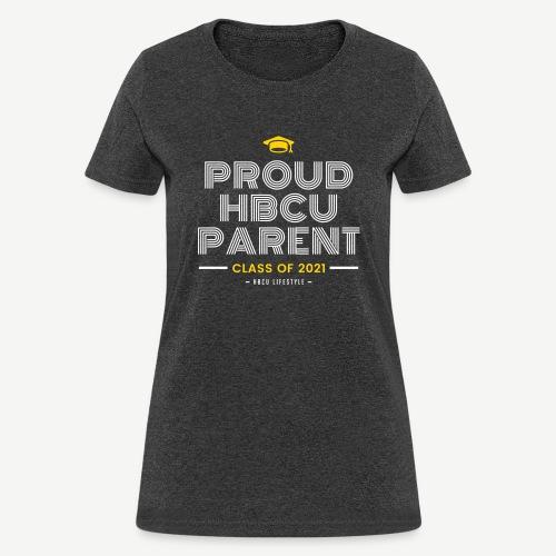 Proud HBCU Parent - Class of 2021 - Women's T-Shirt
