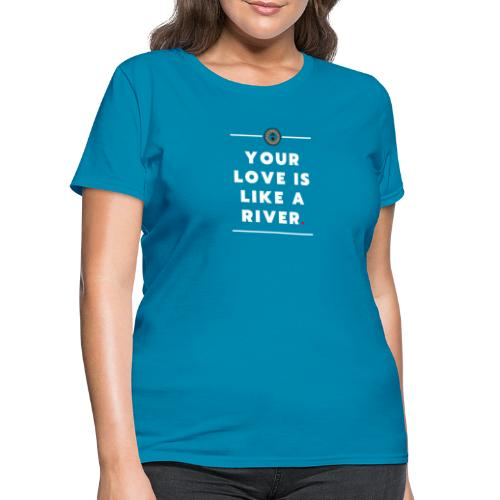 Your Love - White - Women's T-Shirt
