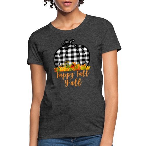 Happy fall yall - Women's T-Shirt