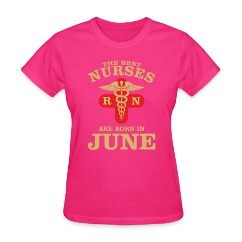 The Best Nurses are born in June - Women's T-Shirt