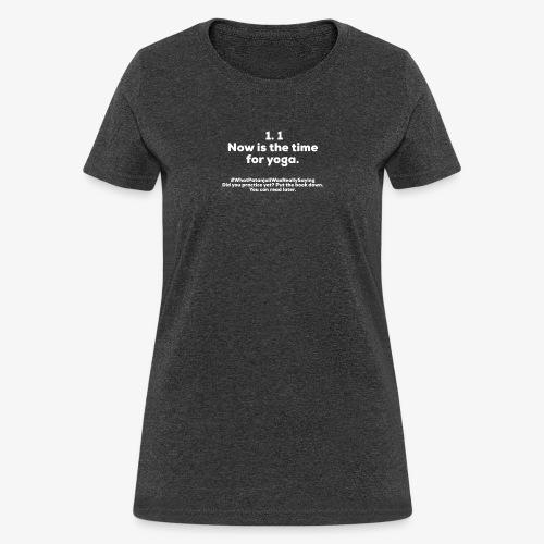 Yoga Sutra 1.1 - Women's T-Shirt