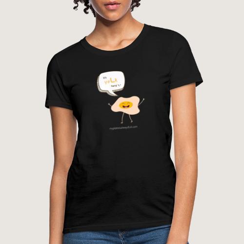 yoLk hard L - Women's T-Shirt