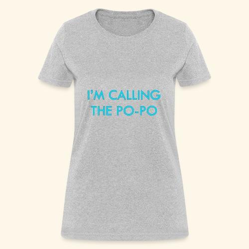 I'M CALLING THE PO-PO   ABBEY HOBBO INSPIRED - Women's T-Shirt