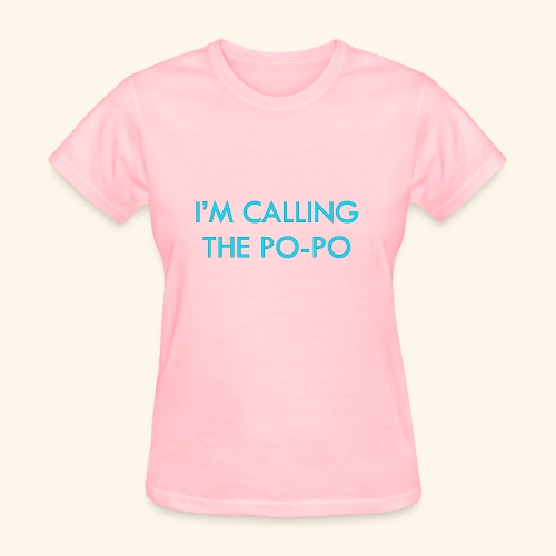 I'M CALLING THE PO-PO | ABBEY HOBBO INSPIRED - Women's T-Shirt