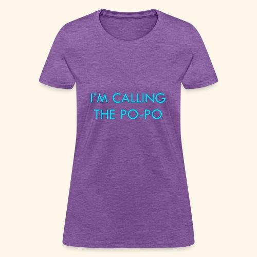 I'M CALLING THE PO-PO | ABBEY HOBBO INSPIRED - Women's T-Shirt