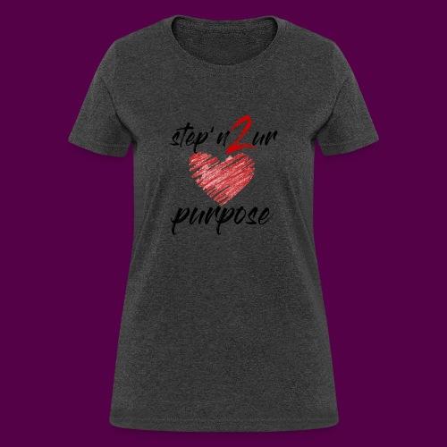 step_purpose_2017_origina - Women's T-Shirt