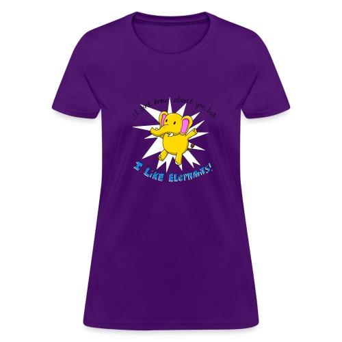 i like elephants 2000x2000 - Women's T-Shirt