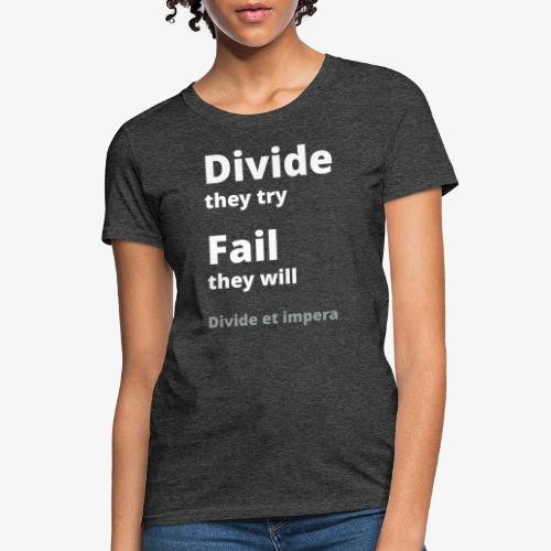 Divide they try 002 - Women's T-Shirt