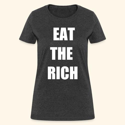 eat the rich wht - Women's T-Shirt