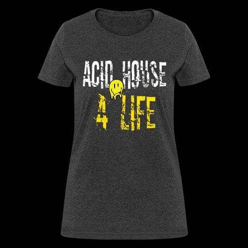 Acid House 4 Life - Women's T-Shirt