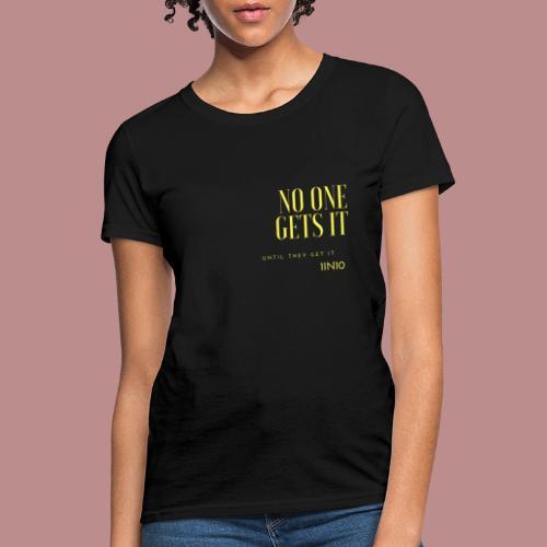Endo - No one gets it - Women's T-Shirt