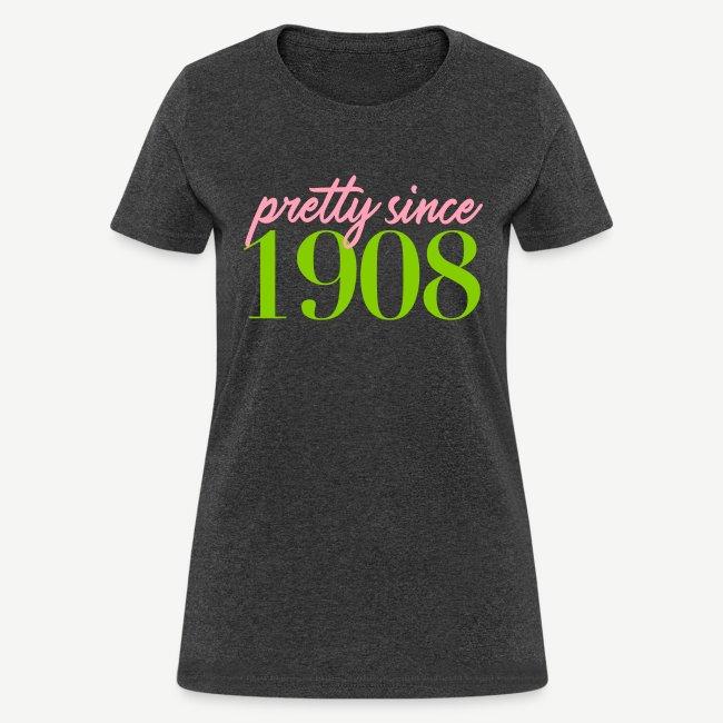 Pretty Since 1908