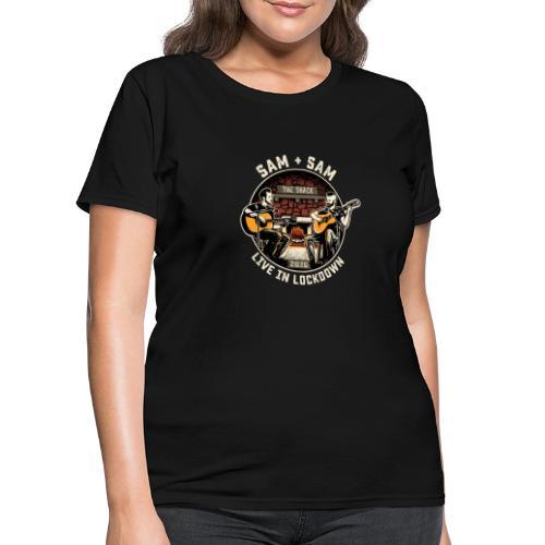 Sam + Sam Live in Lockdown - Women's T-Shirt
