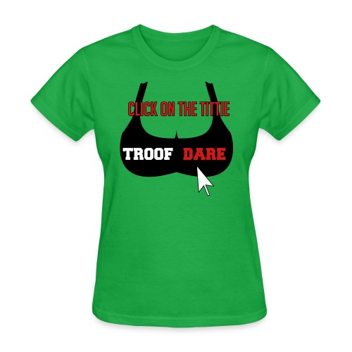 Troof Dare with text - Women's T-Shirt