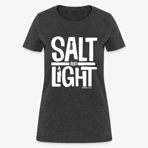 Salt + Light - Women's T-Shirt