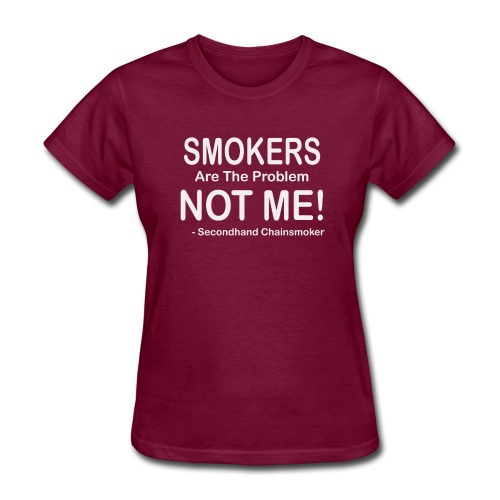 Smokers Are The Problem Anti Smoking Funny Gift T - Women's T-Shirt