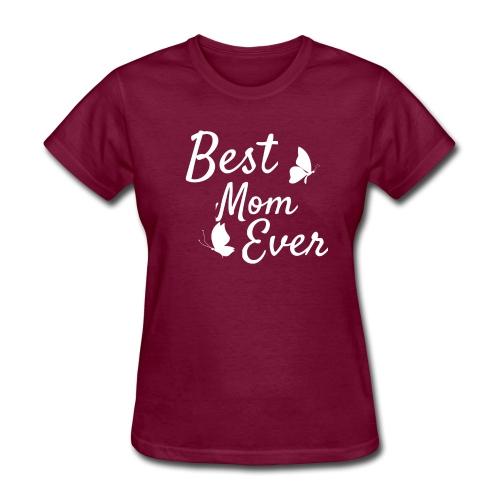 Cute Best Mom Ever Gift Tee Shirt - Women's T-Shirt