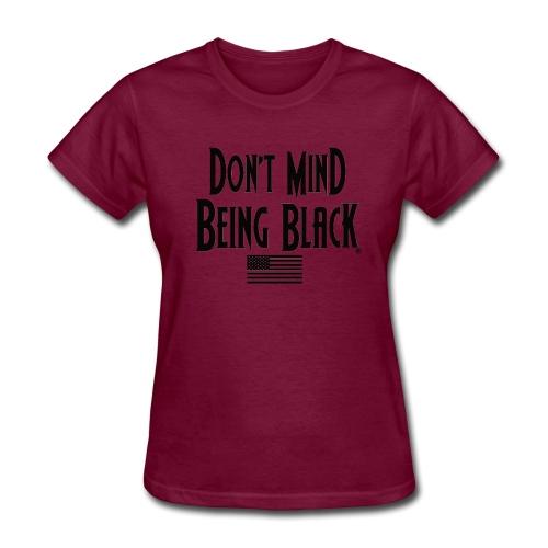 Don't Mind Being Black Gear - Women's T-Shirt
