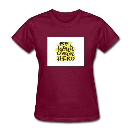 Be your own here. - Women's T-Shirt