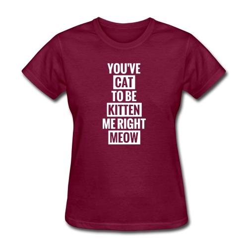 Cat to be kitten me - Women's T-Shirt