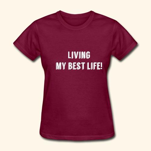 Living my best - Women's T-Shirt