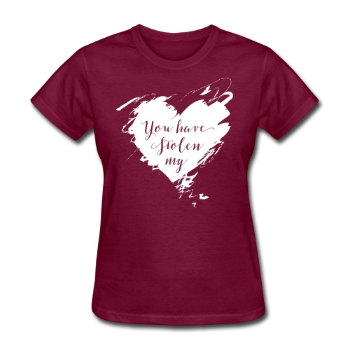 You have Stolen My Heart (White) - Women's T-Shirt
