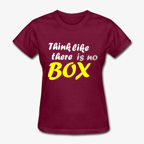 Think like there is no box - Women's T-Shirt