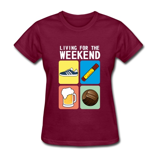 LIVING FOR THE WEEKEND (WV) - Women's T-Shirt