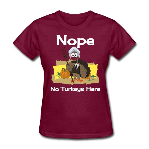 Funny Thanksgiving Turkey Novelty Gift T-Shirt - Women's T-Shirt