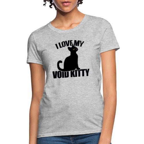 I love my void kitty - Women's T-Shirt