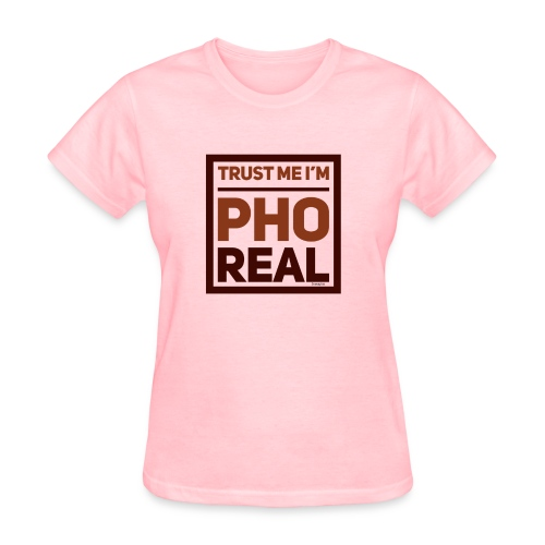 trust me i'm Pho Real - Women's T-Shirt