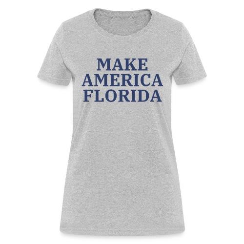 MAKE AMERICA FLORIDA (American blue letters) - Women's T-Shirt