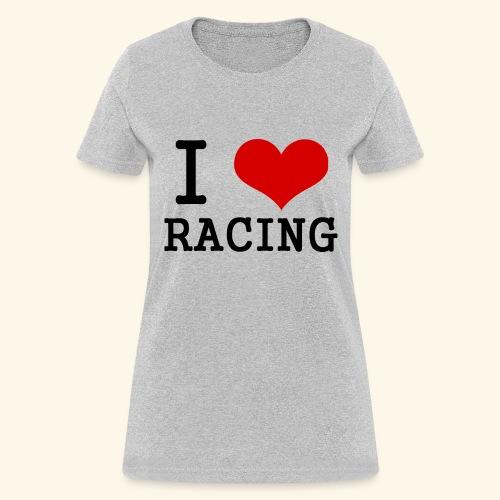 I love racing - Women's T-Shirt