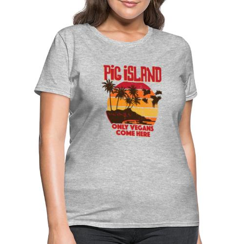 Welcome to Pig Island - Women's T-Shirt