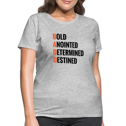 BADD - Women's T-Shirt