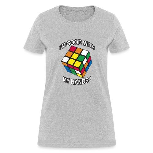 Rubik's Cube Good With My Hands - Women's T-Shirt
