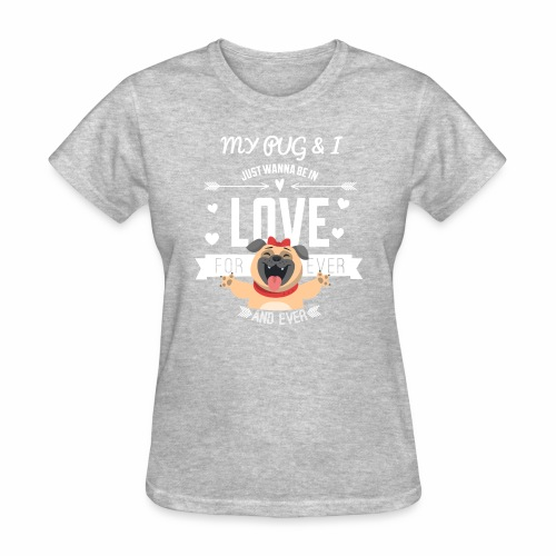 In love with my PUG - Women's T-Shirt