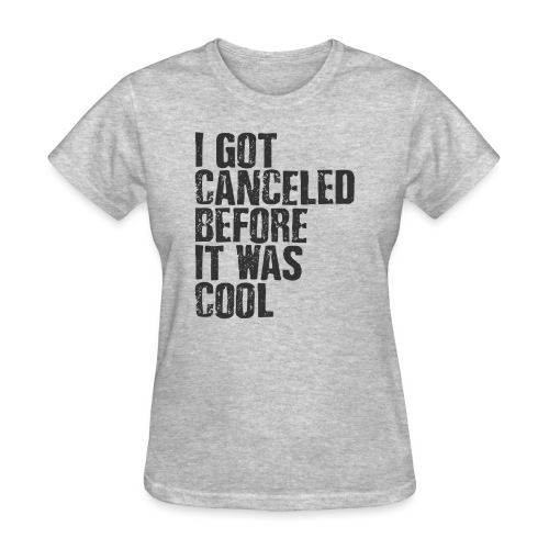 TShirt Canceled Before - Women's T-Shirt